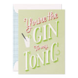 You're the gin to my tonic card